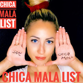 Chica Mala List by Various Artists
