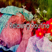 69 Relaxing Routine by S.P.A