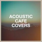 Acoustic Café Covers de Cafe Chillout Music Club