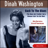 Back To the Blues (The Blues Ain't Nothin' but a Woman Cryin' for Her Man) by Dinah Washington