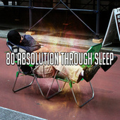 80 Absolution Through Sleep by S.P.A