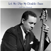 Let Me Play My Double Bass (All Tracks Remastered) von Various Artists