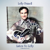 Listen to Lefty (Remastered 2021) by Lefty Frizzell