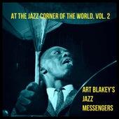 At the Jazz Corner of the World, Vol. 2 von Art Blakey