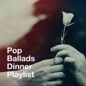 Pop Ballads Dinner Playlist von Cover Pop
