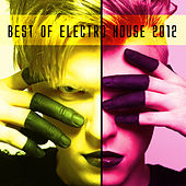 Best Of Electro House 2012 di Various Artists