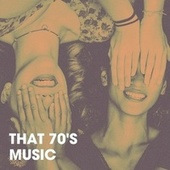 That 70's Music by Various Artists
