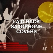 Laid Back Saxophone Covers by Cover Pop