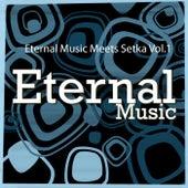 Eternal Music Meets Setka: Vol.1 by Various Artists