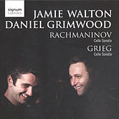 Rachmaninov & Grieg Cello Sonatas by Jamie Walton