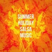 Summer Holiday Salsa Music de Various Artists