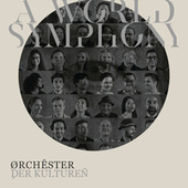 A World Symphony von Orchester der Kulturen