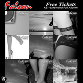 Free Tickets (K21 Extended) by Falcon