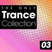 The Only Trance Collection 03 de Various Artists