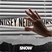 Nosey Neighbours de Snow