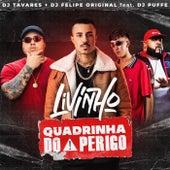 Quadrinha do Perigo (feat. Dj Puffe) by MC Livinho