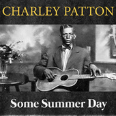 Some Summer Day de Charley Patton