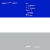 Hypnotised: A Journey Through Dutch Trance Music (1994 - 2005) by Various Artists