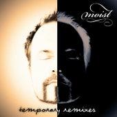 Temporary Remixes von Moist