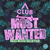 Most Wanted - Bass House Selection, Vol. 55 de Various Artists