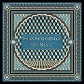 Shanmukhapriya (The Mystic) [feat. Shankar Mahadevan, Antonio Sanchez, U. Rajesh, V. Selvaganesh & Michael League] by Shankar Mahadevan