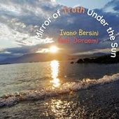 Mirror Of Truth Under the Sun by Ivano Bersini