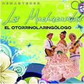 El Otorrinolaringólogo (Remastered) von Los Machucambos