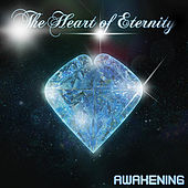 The Heart of Eternity by The Awakening