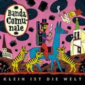 Klein ist die Welt by Banda Comunale