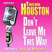 Don't Leave Me this Way by Thelma Houston