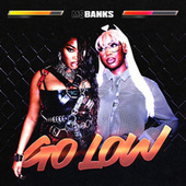 Go Low by Ms Banks