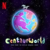 Centaurworld: S1 (Music from the Netflix Original Series) by The Centaurworld Cast