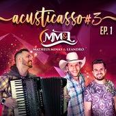 Acusticasso 3, Ep. 1 (Acústico) de Matheus Minas e Leandro