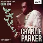 Milestones of a Legend Bird 100 Charlie Parker, Vol. 8 by Charlie Parker
