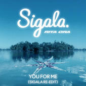 You for Me (Sigala Re-Edit) by Sigala