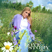 Love Story (Acoustic) by Grace George