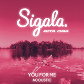You for Me (Acoustic) by Sigala