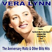The Anniversary Waltz and Other Blitz Hits by Vera Lynn