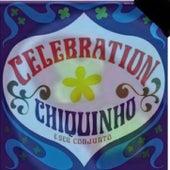 CELEBRATION - 1967 by Chiquinho e Seu Conjunto