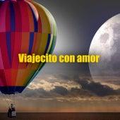 Viajecito con Amor de Various Artists