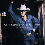 Wyoming Cowboy: A Collection by Chris LeDoux