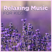 Relaxing Music for Kids von Various Artists