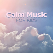 Calm Music for Kids de Various Artists