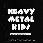 Hit The Right Button by Heavy Metal Kids