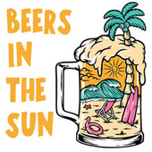 Beers In The Sun by Various Artists