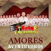 Amores Aventureros de Beto Y Sus Canarios