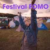 Festival FOMO by Various Artists