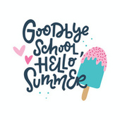 Goodbye School Hello Summer by Various Artists