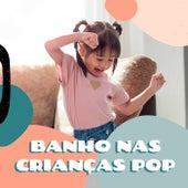 Banho Nas Crianças Pop by Various Artists