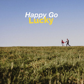 Happy Go Lucky by Various Artists